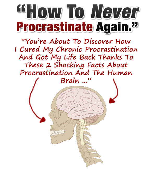 How To Never Procrastinate Again